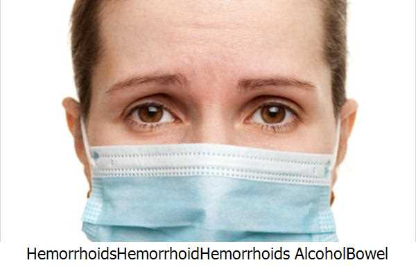 Hemorrhoids,Hemorrhoid,Hemorrhoids Alcohol,Bowel