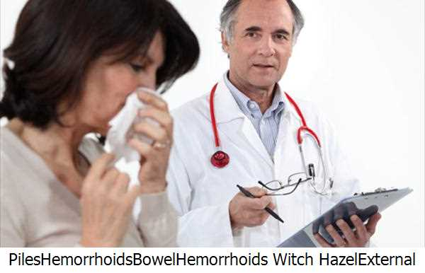 Piles,Hemorrhoids,Bowel,Hemorrhoids Witch Hazel,External Hemorrhoids,Piles Treatment