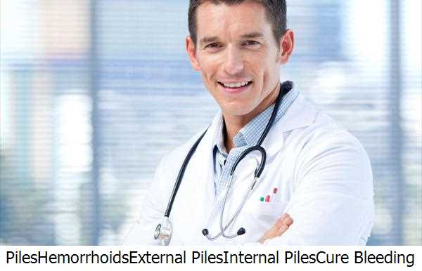 Piles,Hemorrhoids,External Piles,Internal Piles,Cure Bleeding Piles,Bowel